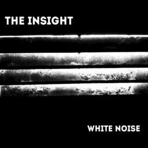 The Insight - White Noise