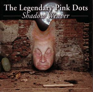 The Legendary Pink Dots - Shadow Weaver