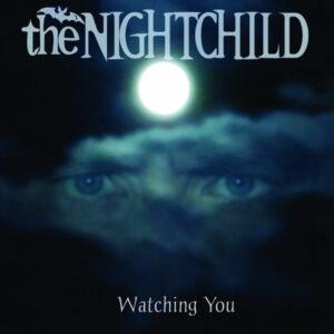 the NIGHTCHILD - Watching You