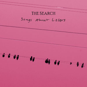The Search - Songs About Losers