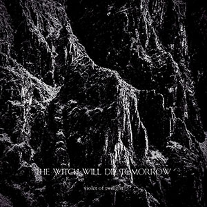 The Witch Will Die Tomorrow - Violet of Twilight