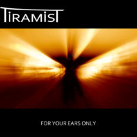 Tiramist - For Your Ears Only