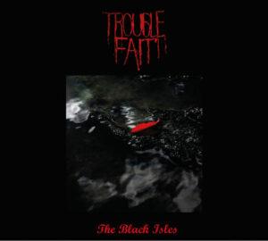 Trouble Fait' - The Black Isles