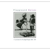 V/A Playground Noises - (11 Lost Gems For The Night People 1980 - 1991)