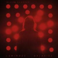 Gloom Sleeper - Luminous Galaxies