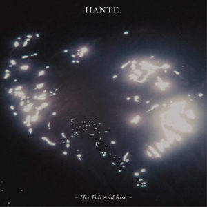 Hante - Her Fall And Rise