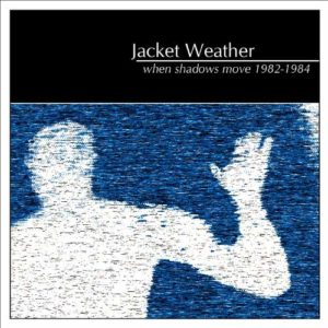 Jacket Weather - When Shadows Move