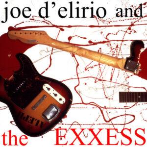 Joe D'Elirio And The Exxess - Joe D'Elirio And The Exxess