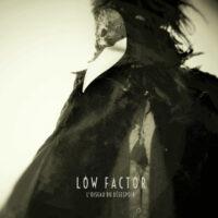 Low Factor - L'Oiseau du Désespoir