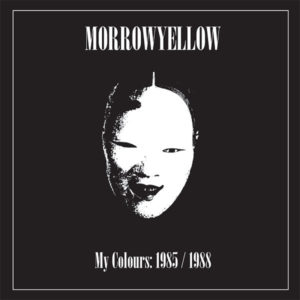 Morrowyellow - My Colours: 1985/1988