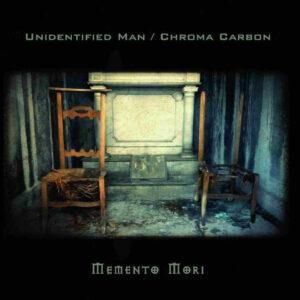 Unidentified Man / Chroma Carbon - Memento Mori