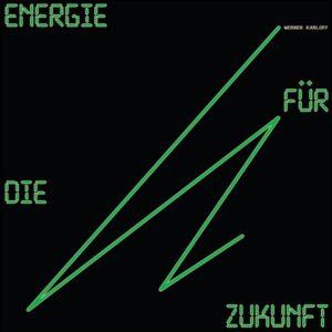 Werner Karloff - Energie für die Zukunft