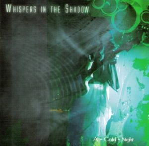 Whispers In The Shadow - A Cold Night