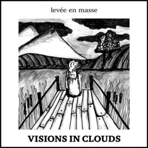Visions in Clouds - levée en masse