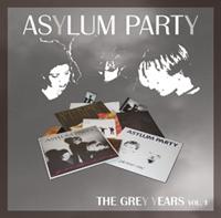 Asylum Party - The Grey Years Vol. 1