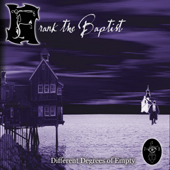 Frank the Baptist - Different Degrees Of Empty