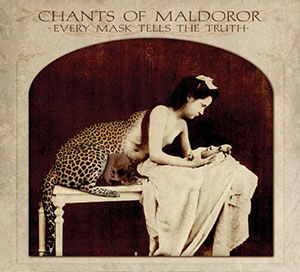 Chants of Maldoror - Every Mask Tells The Truth