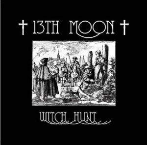13th Moon - Witch Hunt