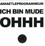 Aniaetleprogrammeur - Ich Bin Mude / Ohhh