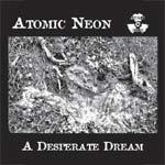 Atomic Neon - A Desperate Dream