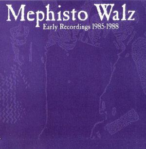 Mephisto Walz - Early Recordings 1985-1988