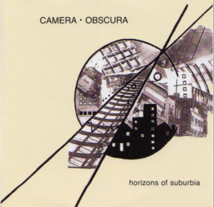 Camera · Obscura - Horizons Of Suburbia (Extended)