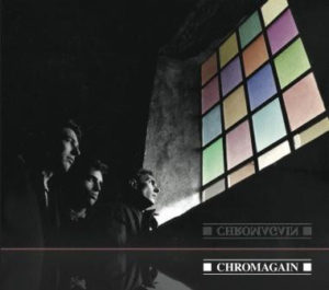 Chromagain - Any Colour We Liked