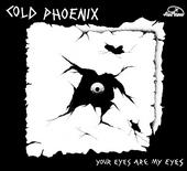 Cold Phoenix - Your Eyes Are My Eyes