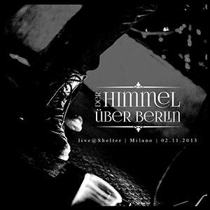 Der Himmel über Berlin - Live At Shelter Milano 02/11/2013