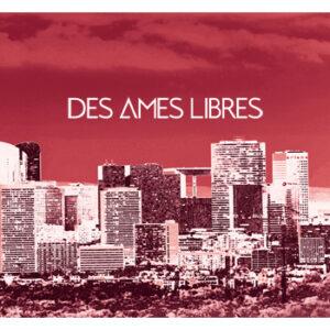 Des Ames Libres - Des Ames Libres