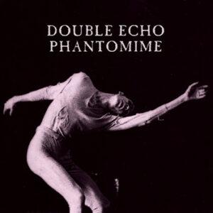 Double Echo - Phantomime