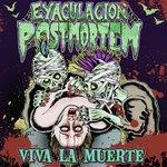 Eyaculacion Post Mortem - Viva La Muerte