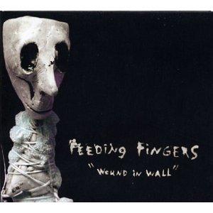 Feeding Fingers - Wound In Wall (+ bonus 7)