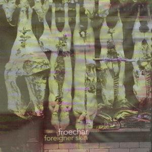 Froe Char - Foreigner Skin