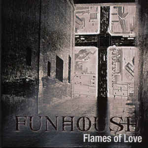Funhouse - Flames Of Love