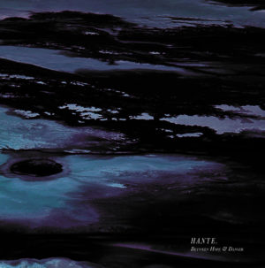 Hante - Between Hope & Danger