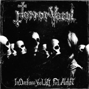Horror Vacui - In Darkness You Will Feel Alright