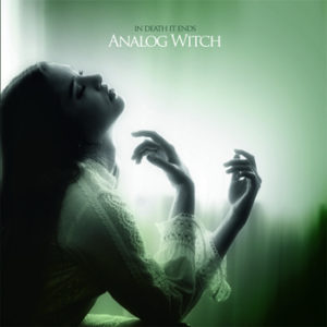 In Death It Ends - Analog Witch
