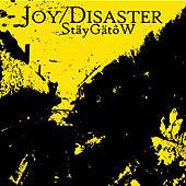 Joy/Disaster - StäyGätôW