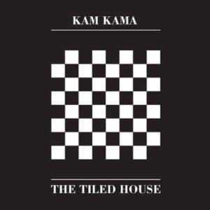 Kam Kama - The Tiled House (white vinyl)