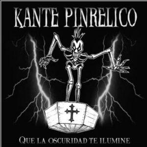Kante Pinrelico - Que La Oscuridad Te Ilumine