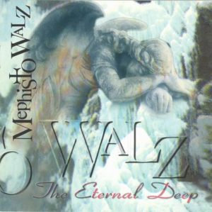 Mephisto Walz - The Eternal Deep