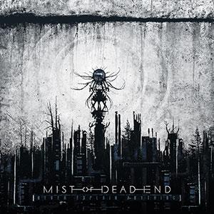 Mist Of Dead End - Never Explain Anything