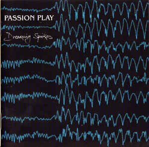 Passion Play - Dreaming Spikes