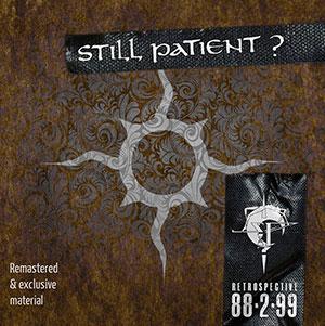 Still Patient ? - Retrospective 88·2·99