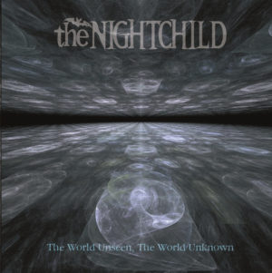 the NIGHTCHILD - The World Unseen