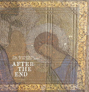 The Revolutionary Army Of The Infant Jesus - After The End