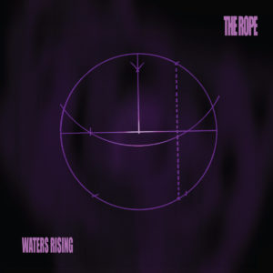 The Rope - Waters Rising