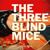 The Three Blind Mice - The Three Blind Mice