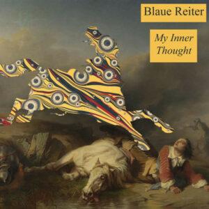 Blaue Reiter - My Inner Thought